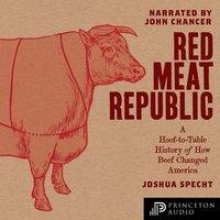Red Meat Republic - Joshua Specht
