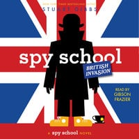 Spy School British Invasion - Stuart Gibbs