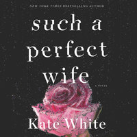Such a Perfect Wife - Kate White