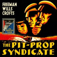 The Pit-Prop Syndicate - Freeman Wills Crofts