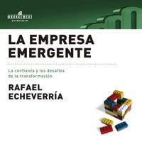 La empresa emergente - Rafael Echeverría