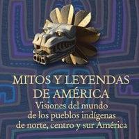 Mitos y leyendas de América - Melba Escobar