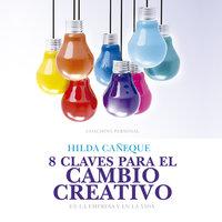 8 claves para el cambio creativo - Hilda Cañeque