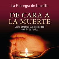 De cara a la muerte - Isa Fonnegra de Jaramillo