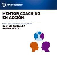 Mentor Coaching en acción - Damián Goldvarg, Norma Perel