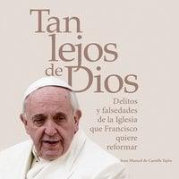 Tan lejos de dios - Juan Manuel de Castells Tejón