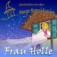 Frau Holle - Gebrüder Grimm, Gitta Luedicke