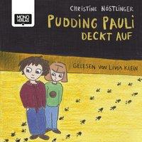 Pudding Pauli deckt auf - Christine Nöstlinger, Martin Benakovits, Anna-Maria Bogner