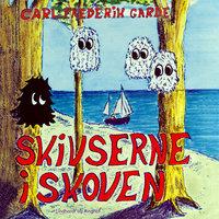 Skivserne i skoven - Carl Frederik Garde