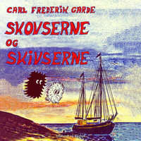 Skovserne og skivserne - Carl Frederik Garde