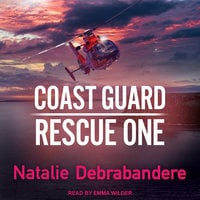 Coast Guard Rescue One - Natalie Debrabandere