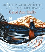 Dorothy Wordsworth's Christmas Birthday - Carol Ann Duffy