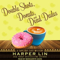 Double Shots, Donuts, and Dead Dudes - Harper Lin