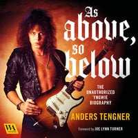As Above, So Below - The Unauthorized Yngwie Biography - Anders Tengner