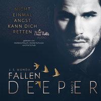 Fallen Deeper - Band 2: Nicht einmal Angst kann dich retten - J.S. Wonda
