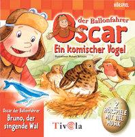 Oscar der Ballonfahrer: Ein komischer Vogel & Der singende Wal - Tivola