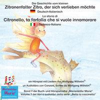 Die Geschichte vom kleinen Zitronenfalter Zitro, der sich verlieben möchte - Deutsch-Italienisch - Wolfgang Wilhelm