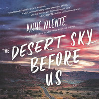 The Desert Sky Before Us - Anne Valente