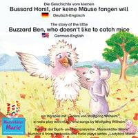 Die Geschichte vom kleinen Bussard Horst, der keine Mäuse fangen will - Deutsch-Englisch - Wolfgang Wilhelm