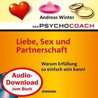 Der Psychocoach - Band 4: Liebe, Sex und Partnerschaft - Andreas Winter