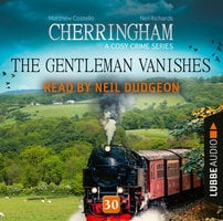 The Gentleman Vanishes - Cherringham - A Cosy Crime Series: Mystery Shorts 30 - Matthew Costello, Neil Richards