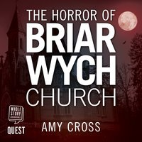 The Horror of Briarwych Church - Amy Cross