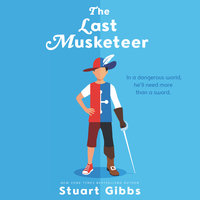 The Last Musketeer - Stuart Gibbs
