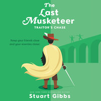 The Last Musketeer #2: Traitor's Chase - Stuart Gibbs