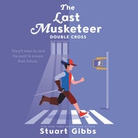 The Last Musketeer #3: Double Cross - Stuart Gibbs