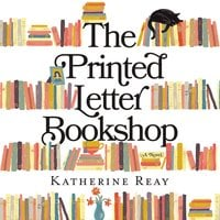 The Printed Letter Bookshop - Katherine Reay
