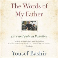 The Words of My Father: Love and Pain in Palestine - Yousef Bashir
