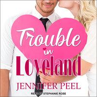 Trouble in Loveland - Jennifer Peel