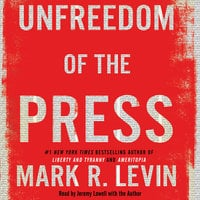 Unfreedom of the Press - Mark R. Levin