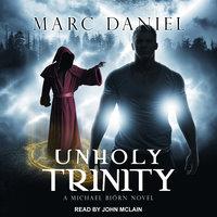 Unholy Trinity - Marc Daniel