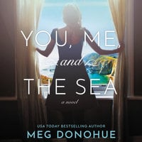 You, Me, and the Sea - Meg Donohue
