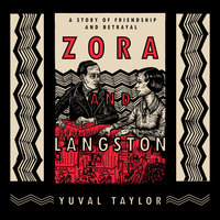 Zora and Langston: A Story of Friendship and Betrayal - Yuval Taylor