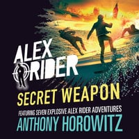 Alex Rider: Secret Weapon - Anthony Horowitz