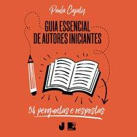 Guia essencial de autores iniciantes - Paula Cajaty