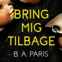 Bring mig tilbage - B.A. Paris