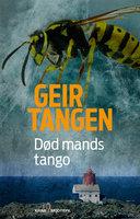 Død mands tango - Geir Tangen