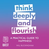 A Practical Guide to Happiness - Will Buckingham