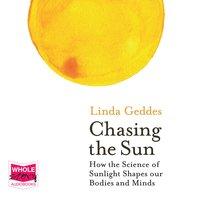 Chasing the Sun - Linda Geddes