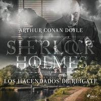 Los hacendados de Reigate - Arthur Conan Doyle