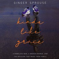 Kinda Like Grace - Ginger Sprouse