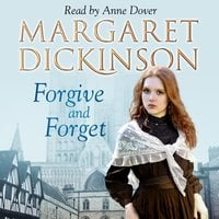 Forgive and Forget - Margaret Dickinson