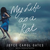 My Life as a Rat - Joyce Carol Oates