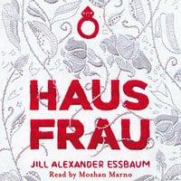 Hausfrau - Jill Alexander Essbaum