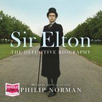 Sir Elton - Philip Norman