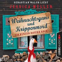 Hauptkommissar Hirschberg - Sonderband: Weihnachtsgans und Krippenmord - Jessica Müller