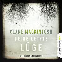 Deine letzte Lüge - Clare Mackintosh